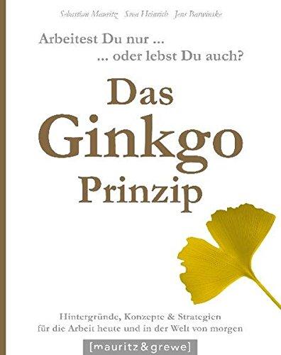Das Ginkgo-Prinzip: Arbeitest Du nur oder lebst Du auch?
