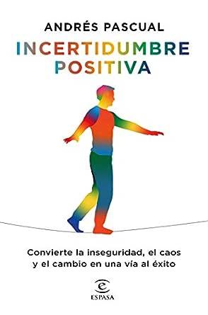 Incertidumbre positiva, de Andrés Pascual