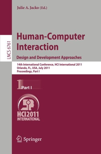 Human-Computer Interaction: Design and Development Approaches: 14th International Conference, HCI International 2011, Or