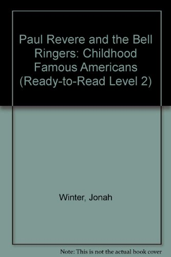 Paul Revere and the Bell Ringers: Childhood Famous Americans (Ready-to-read Level - Ringer Hood