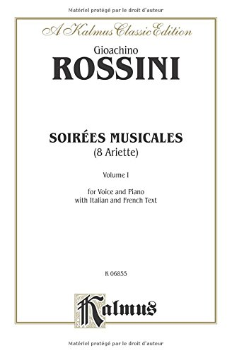 Soirees Musicales (for Voice & Piano), Nos. 1-8, Vol 1 High Voice (French, Italian Language Edition), Octavo-Size Book (Kalmus Edition)  (Tapa Blanda)