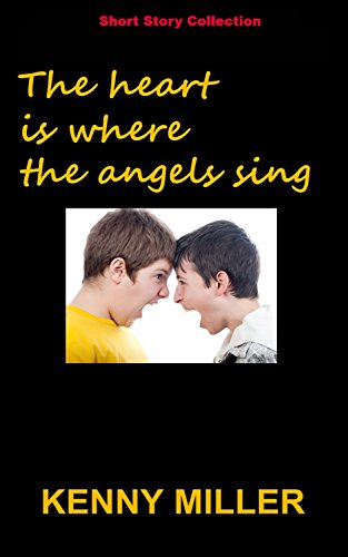 Book: The Heart Is Where The Angels Sing by Kenny Miller
