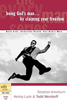 Being God's Man by Claiming Your Freedom (The Every Man Series) 1578569206 Book Cover