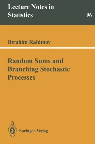 Random Sums and Branching Stochastic Processes (Lecture Notes in Statistics Book 96)