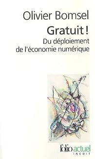 Gratuit ! Du déploiement de l'économie numérique par Olivier Bomsel