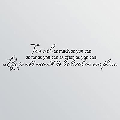 """48""""x12"""" Travel As Much As You Can As Far As You Can As Often As You Can Life Is Not Meant To Be Lived In One Place Wall Decal Sticker Art Mural Home Decor Quote Vinyl Lettering Dream Words"""
