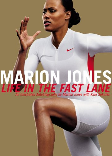 Marion Jones: Life in the Fast Lane - An Illustrated - West Marion Field