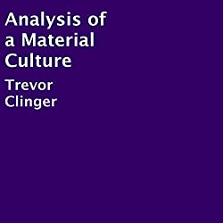 Analysis of a Material Culture