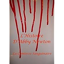 L'histoire d'Abby Newton - roman adolescent: La Comtesse Sanguinaire - tome 4 (L'histoire d'Abby Newton - La naissance du mal t. 3) (French Edition)