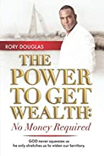The Power to Get Wealth: No Money Required