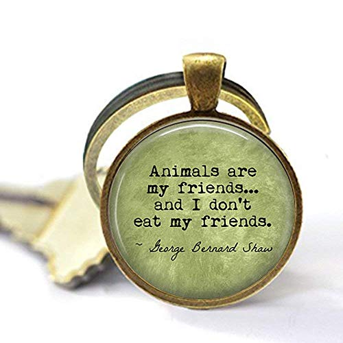 Vegetarian George Bernard Shaw Quote Animals are My Friends. - Vegan - Herbivore - Vegetarian Keychain - Vegan Keychain