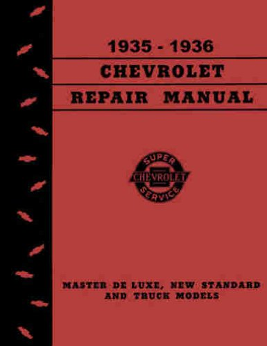 Master 36 Chevy (1935 & 1936 CHEVROLET CAR, TRUCK & PICKUP FACTORY REPAIR SHOP & SERVICE MANUAL Covers Master series GB cars, Master De Luxe series GA cars, Light Delivery series GC trucks, and 1 1/2 ton trucks. CHEVY 35 36)
