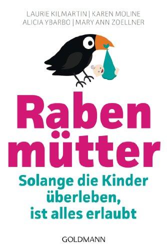 Rabenmütter: Solange die Kinder überleben, ist alles erlaubt (German Edition)