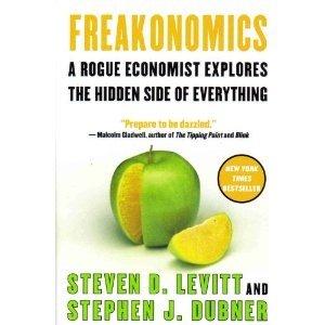 Freakonomics - - A Rogue Economist Explores The Hidden Side Of Everything