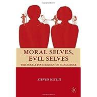 Moral Selves, Evil Selves: The Social Psychology of Conscience by Hitlin, Steven (2008) Hardcover