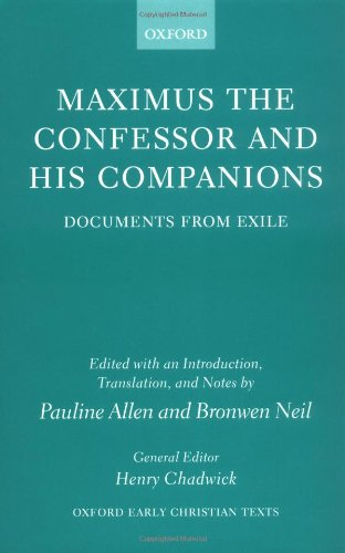 Maximus the Confessor and his Companions: Documents from Exile (Oxford Early Christian - Map Outlet Allen