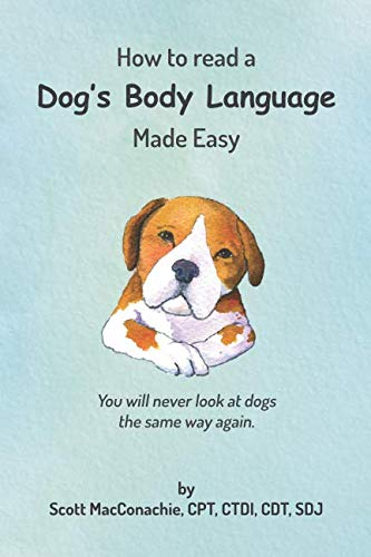 How to read a Dog's Body Language: Made Easy ()