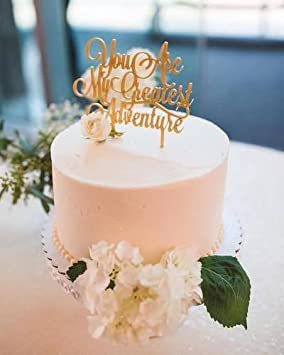 width 6, gold HappyPlywood You are my greatest adventure Wedding Cake Toppers Birthday Cake topper Anniversary Gold Silver Black White Cake decorations