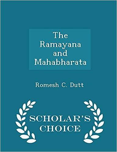 The Ramayana and Mahabharata - Scholar's Choice Edition