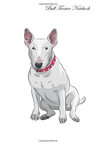 Read Online Bull Terrier Notebook Record Journal, Diary, Special Memories, To Do List, Academic Notepad, and Much More pdf