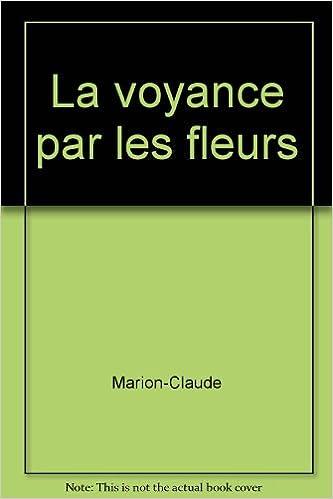 Amazon livres télécharger sur ipad La voyance par les fleurs B00511JJMS PDF  ePub 9075d3cb1186