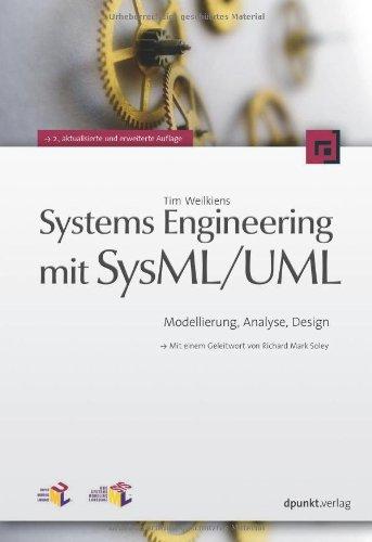 Systems Engineering mit SysML/UML: Modellierung, Analyse, Design