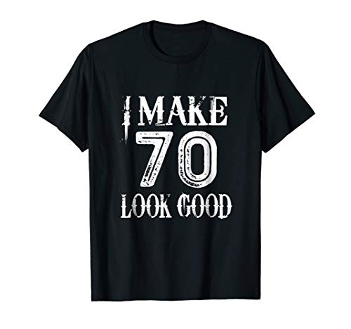 Funny 70 Years Old T-Shirt 70th Birthday Gag Gift Idea