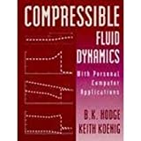 Compressible Fluid Dynamics: With Personal Computer Applications/Book and Disk