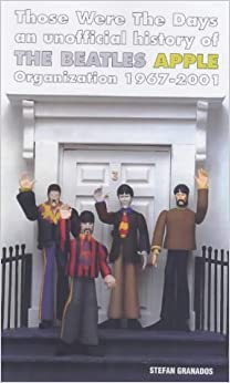 Book Those Were the Days: An Unofficial History Of The Beatles' Apple Organization: An Unofficial History of the