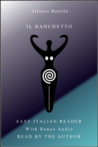 Il Banchetto - Easy Italian Reader with Bonus Audio (Italian Edition) (Banchetto)