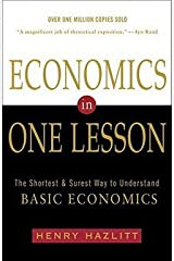 Economics in One Lesson : The Shortest and Surest Way to Understand Basic Economics (Paperback)--by Henry Hazlitt [1981 Edition] Paperback