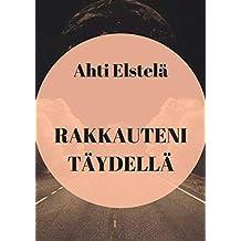 Rakkauteni täydellä (Finnish Edition)