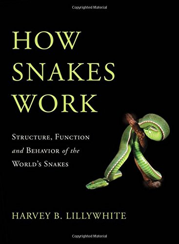 how-snakes-work-structure-function-and-behavior-of-the-worlds-snakes