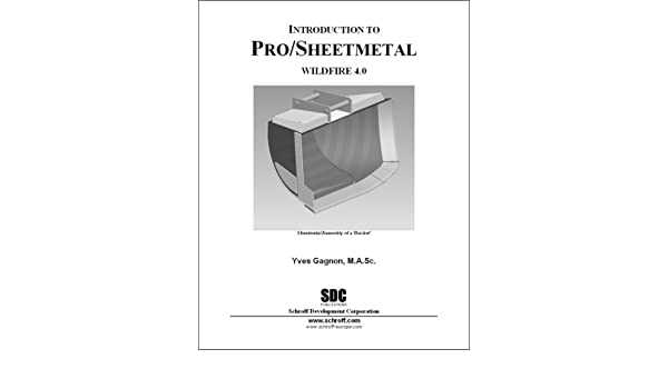introduction to pro/sheetmetal: wildfire 4 0 paperback – may 1 2008