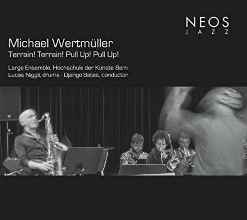 Michael Wertm??ller: Terrain! Terrain! Pull Up! Pull Up! by Hochschule Der K??nste Bern Django Bates Large Ensemble
