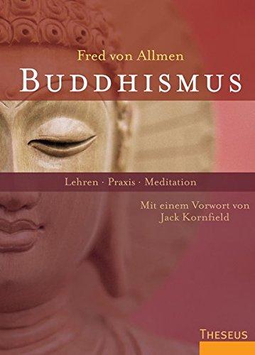 Buddhismus: Lehren - Praxis - Meditation