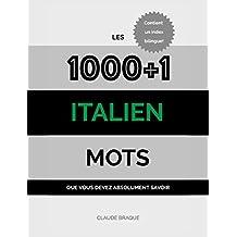Italien: Les 1000+1 Mots que vous devez absolument savoir (French Edition)
