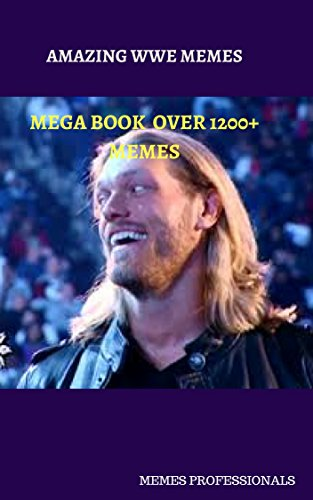 Amazing Wwe Memes Mega Book Over 1200 Crazy Memes Of Wwe By Professionals