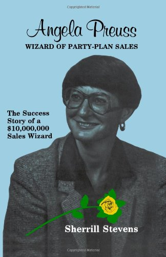 Angela Preuss: The Wizard of Party-Plan Sales pdf epub