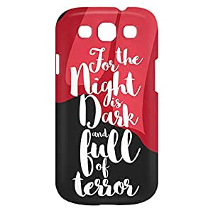 Loud Universe Samsung Galaxy S3 For The Night Is Dark and Full of Terror Print 3D Wrap Around Case - Multi Color
