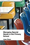 img - for Managing Special Needs in the Primary School (Educational Management) by Dean Mrs Joan (1996-06-25) Paperback book / textbook / text book