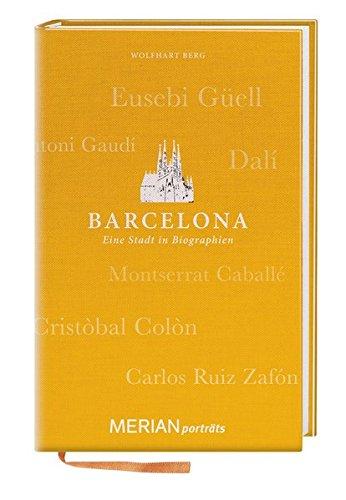 Barcelona. Eine Stadt in Biographien: MERIAN porträts