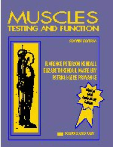 Muscles: Testing and Function by Florence Peterson Kendall (1993-06-01)