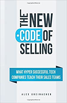 Book The New Code Of Selling: What Hyper Successful Tech Companies Teach Their Sales Teams