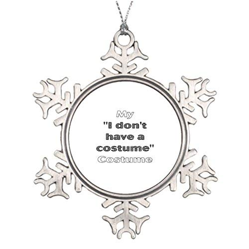 OneMtoss Christmas Snowflake Ornament Personalised Christmas Tree Decoration Halloween My I Dont Have A Costume Costume Vintage Snowflake Ornaments -