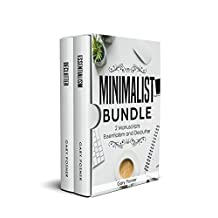 Minimalist: Bundle - 2 Manuscripts - Essentialism and Declutter - A Guide To a Curated Life and Simplifying Life for a Happier You