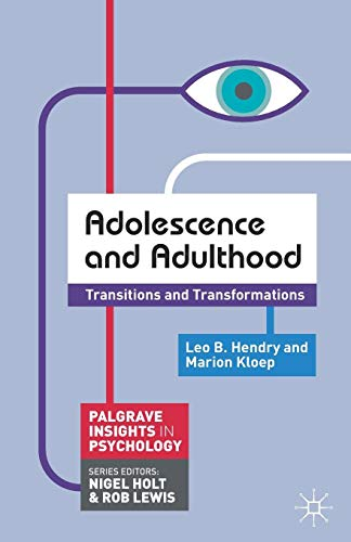 Adolescence and Adulthood: Transitions and Transformations (Macmillan Insights in Psychology series)