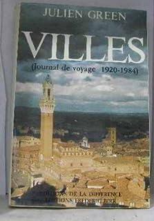 Villes : [journal de voyage 1920-1984], Green, Julien