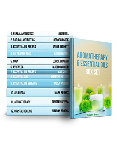 Aromatherapy & Essential Oils Box Set: The Best Essential Oils for Aromatherapy (English Edition)