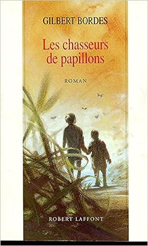 Amazon Fr Les Chasseurs De Papillons Gilbert Bordes Livres